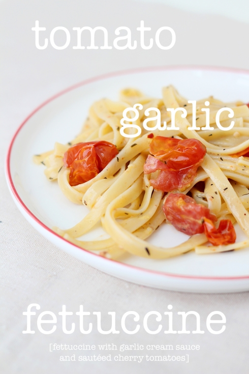 Fettuccine with Garlic Cream Sauce and Tomatoes